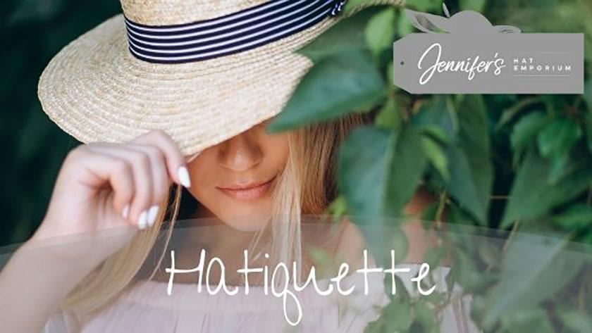 Hatiquette Jennifers Hat Emporium